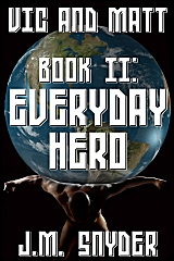 Cover for Vic and Matt Book II: Everyday Hero